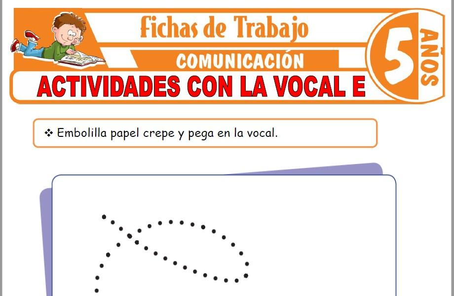 Modelos de la Ficha de Actividades con la vocal E para Niños de Cinco Años