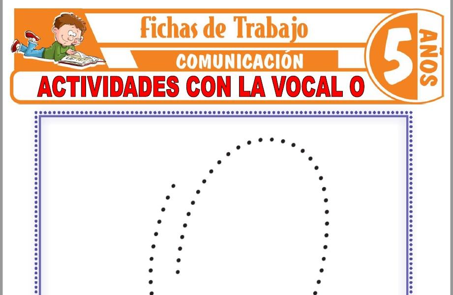 Modelos de la Ficha de Actividades con la vocal O para Niños de Cinco Años