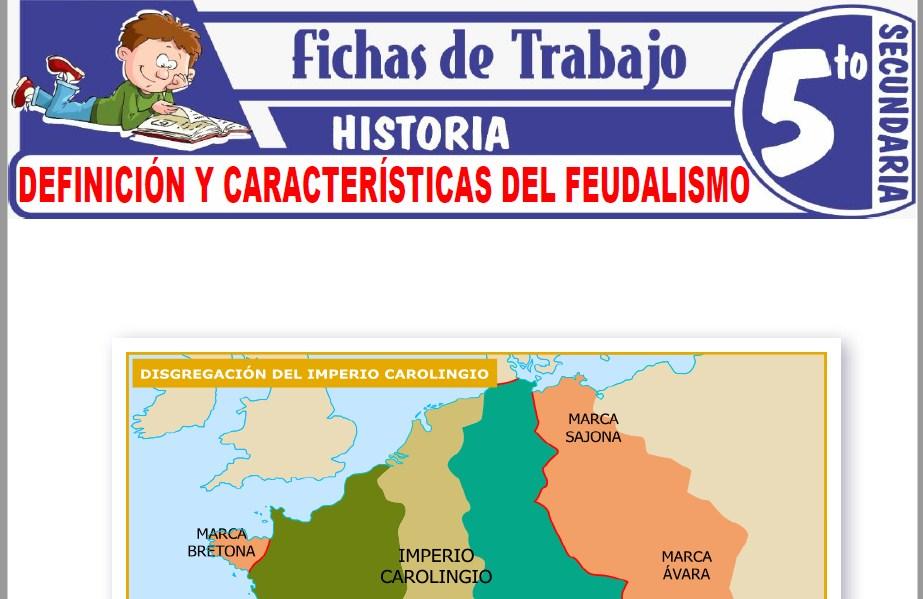 Modelos de la Ficha de Definición y características del feudalismo para Quinto de Secundaria