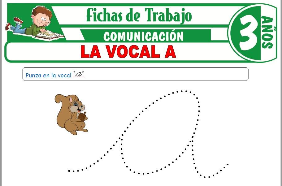 Modelos de la Ficha de La Vocal A para Niños de Tres Años