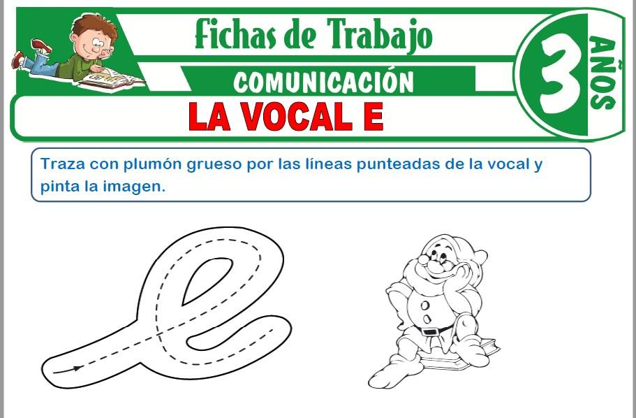 Modelos de la Ficha de La Vocal E para Niños de Tres Años