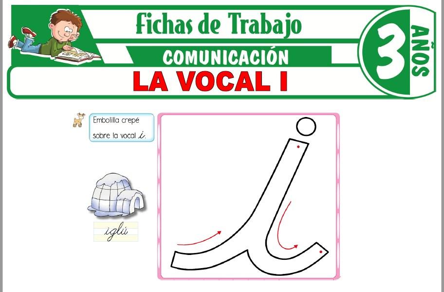 Modelos de la Ficha de La Vocal I para Niños de Tres Años