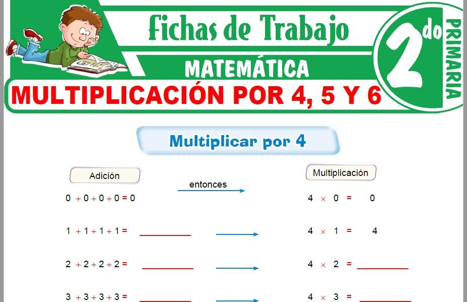 Modelos de la Ficha de Multiplicación por 4, 5 y 6 para Segundo de Primaria