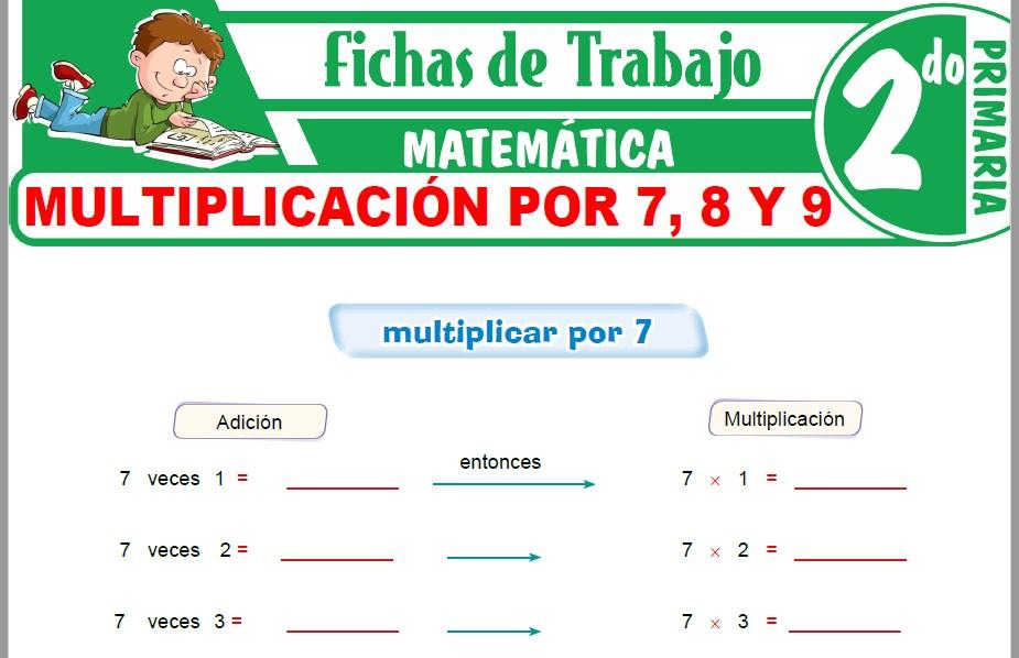 Modelos de la Ficha de Multiplicación por 7, 8 y 9 para Segundo de Primaria