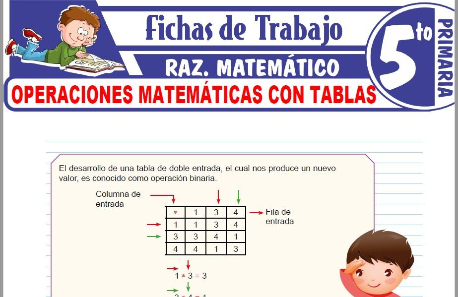 Modelos de la Ficha de Operaciones matemáticas con tablas para Quinto de Primaria